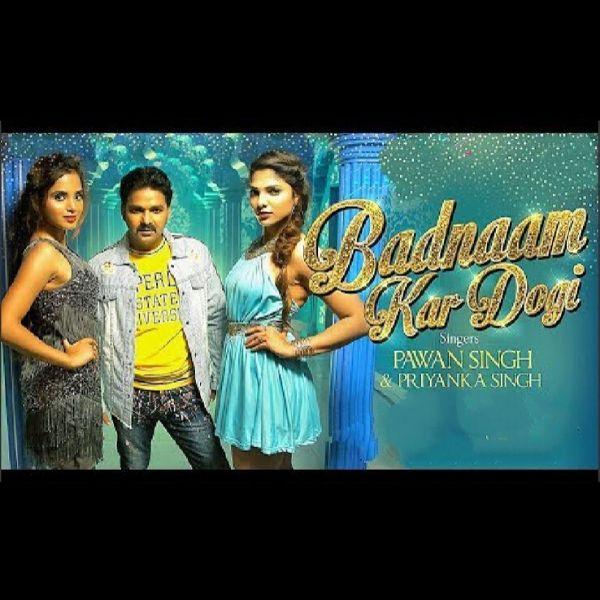 Badnaam Kar Dogi | Pawan Singh,Priyanka Singh | Akanksha Sharda ,Sneha Garud | Bhojpuri Song