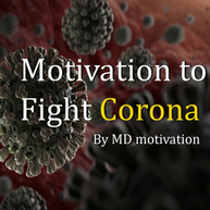 motivation to fight corona By MD motivation