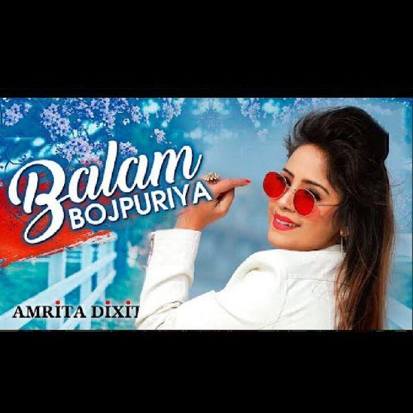 Amrita Dixit - Balam Bhojpuriya | Latest Bhojpuri Hits 2020