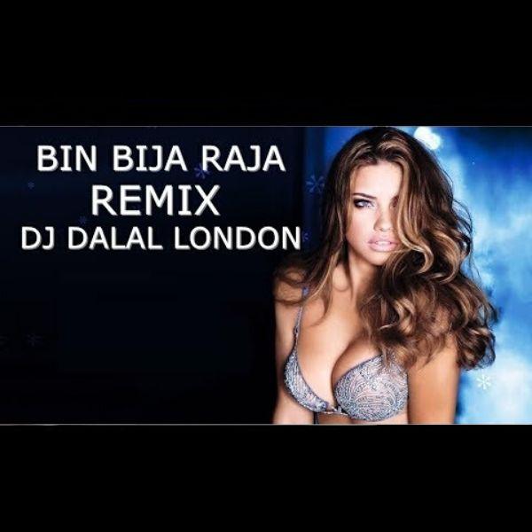 Bin Bija Raja ji Remix Dj Dalal London - Bhojpuri Songs 2020 - Latest - Dance - Party - Hariyani